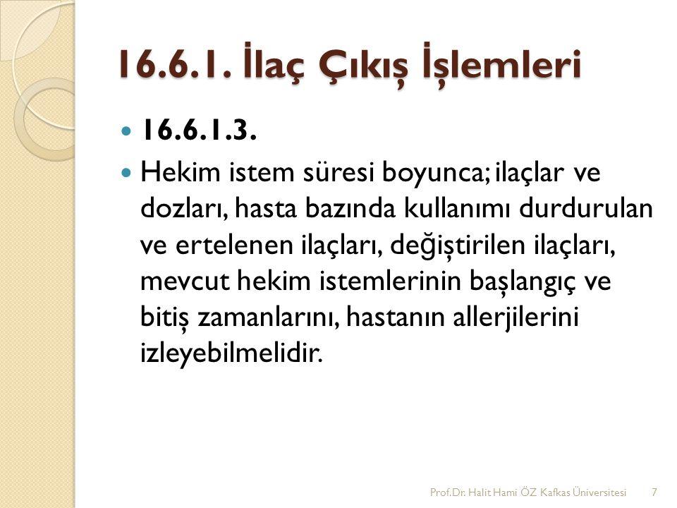 16.6.1. İlaç Çıkış İşlemleri 16.6.1.3.