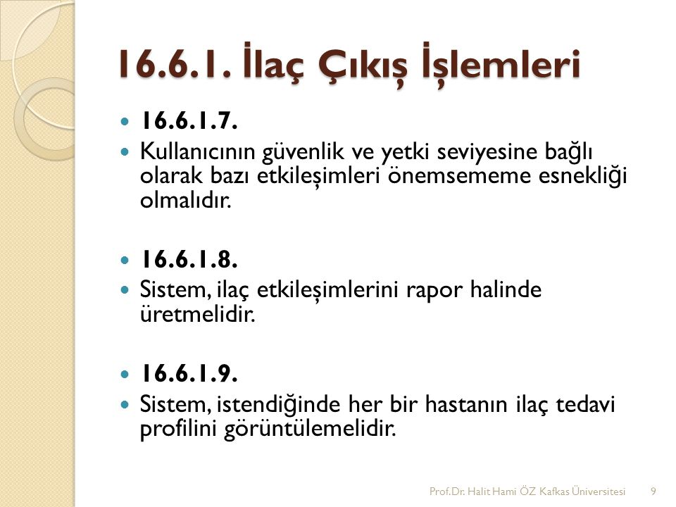 Prof.Dr. Halit Hami ÖZ 16.6.1. İlaç Çıkış İşlemleri. 16.6.1.7.