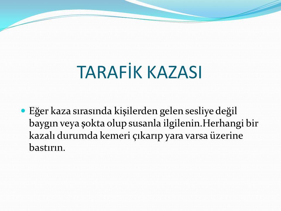 TARAFİK KAZASI