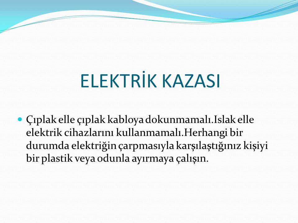 ELEKTRİK KAZASI