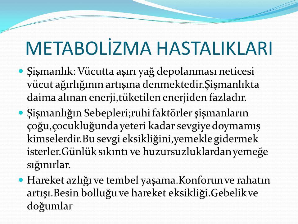 METABOLİZMA HASTALIKLARI