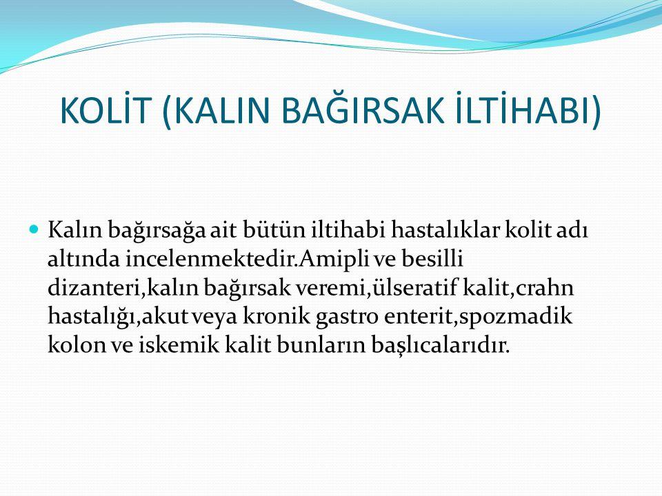 KOLİT (KALIN BAĞIRSAK İLTİHABI)