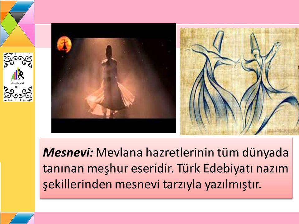Mesnevi: Mevlana hazretlerinin tüm dünyada tanınan meşhur eseridir