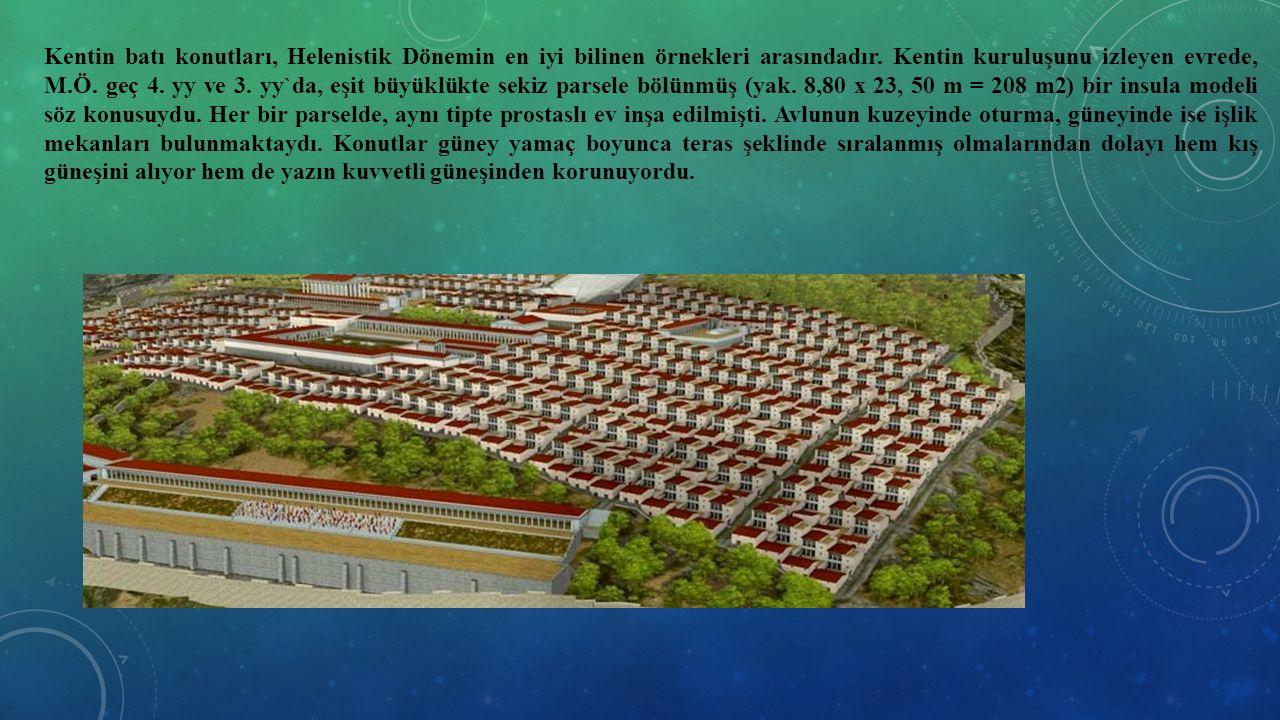 Kentin batı konutları, Helenistik Dönemin en iyi bilinen örnekleri arasındadır.