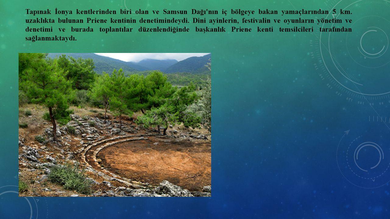 Tapınak İonya kentlerinden biri olan ve Samsun Dağı nın iç bölgeye bakan yamaçlarından 5 km.
