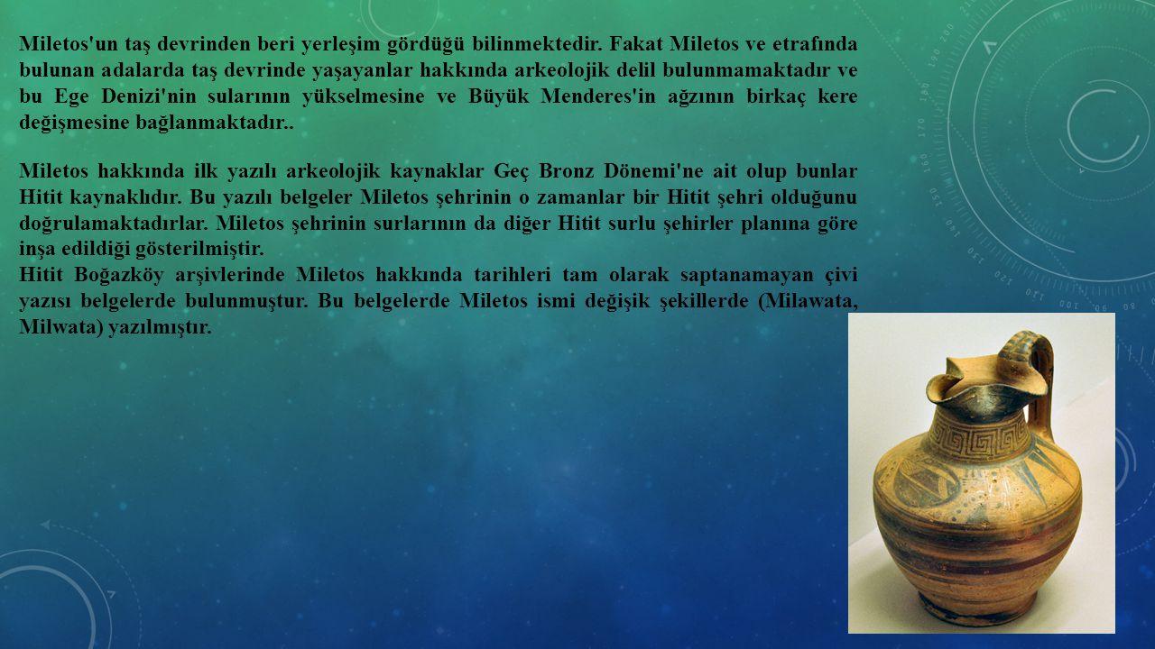 Miletos un taş devrinden beri yerleşim gördüğü bilinmektedir