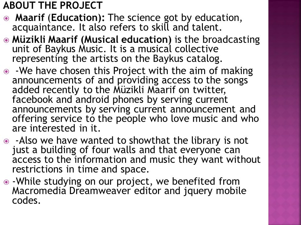 ABOUT THE PROJECT Maarif (Education): The science got by education, acquaintance. It also refers to skill and talent.
