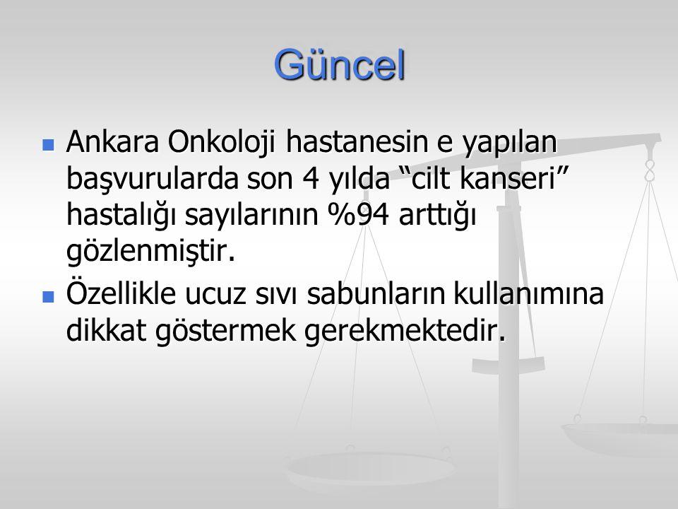 Güncel Ankara Onkoloji hastanesin e yapılan başvurularda son 4 yılda cilt kanseri hastalığı sayılarının %94 arttığı gözlenmiştir.