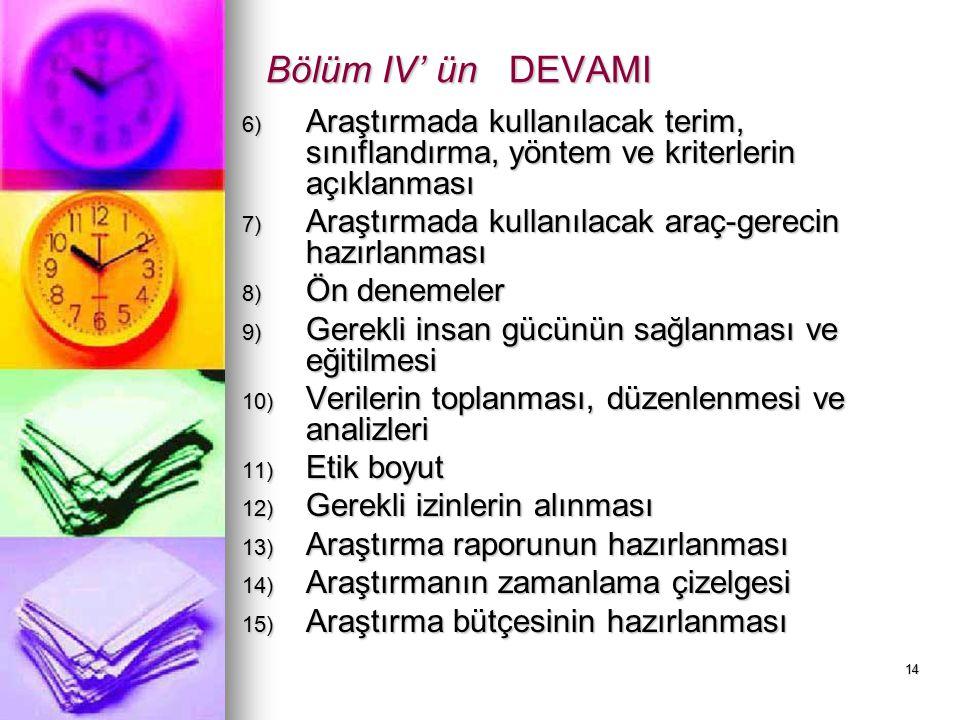 Bölüm IV' ün DEVAMI Araştırmada kullanılacak terim, sınıflandırma, yöntem ve kriterlerin açıklanması.