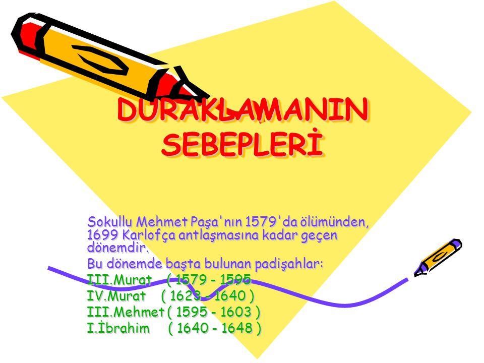 DURAKLAMANIN SEBEPLERİ