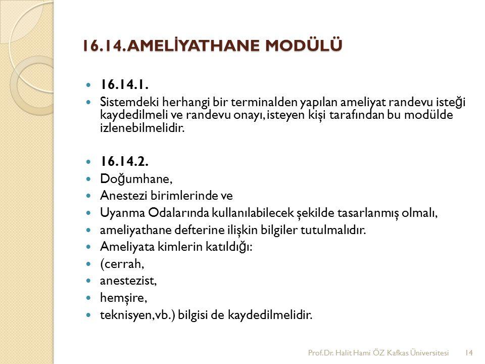 16.14. AMELİYATHANE MODÜLÜ 16.14.1.