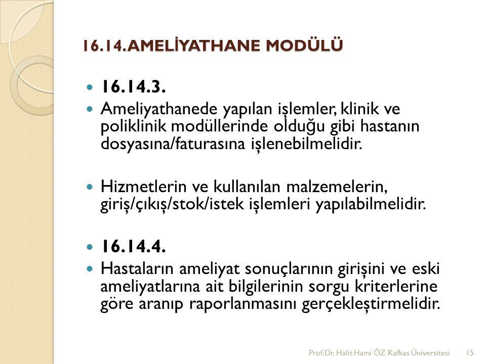 16.14. AMELİYATHANE MODÜLÜ 16.14.3.