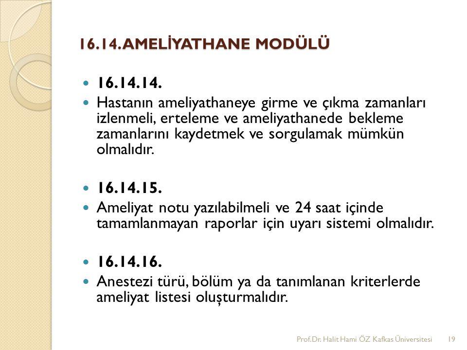 16.14. AMELİYATHANE MODÜLÜ 16.14.14.