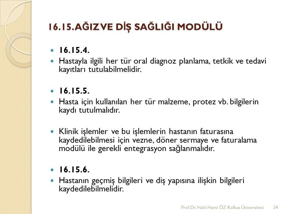 16.15. AĞIZ VE DİŞ SAĞLIĞI MODÜLÜ