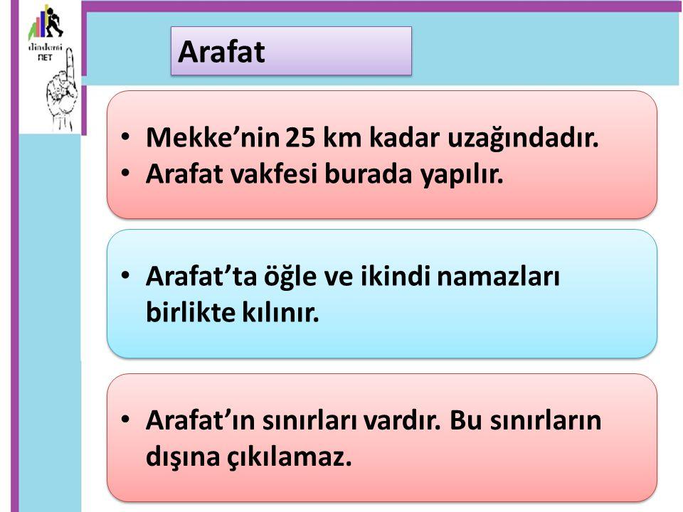 Arafat Mekke'nin 25 km kadar uzağındadır.
