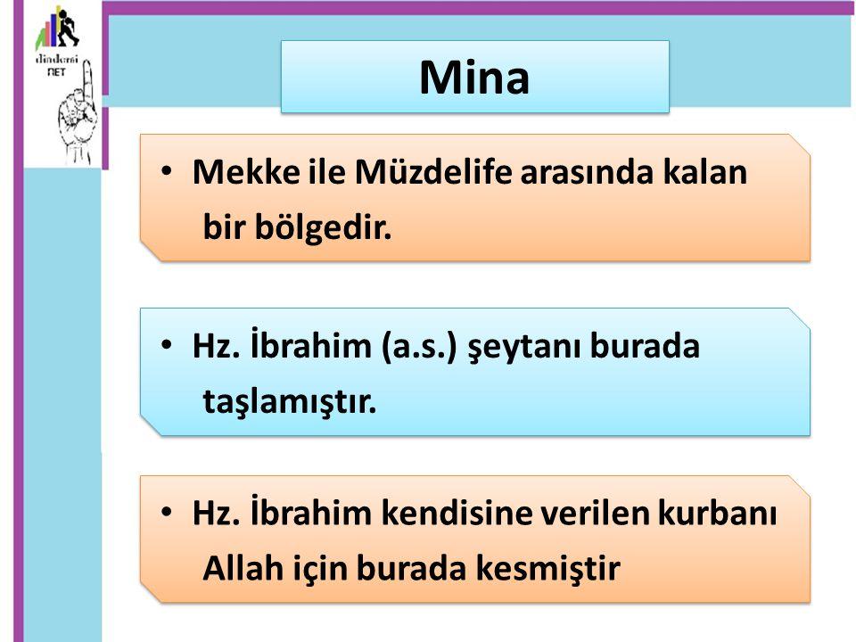Mina Mekke ile Müzdelife arasında kalan bir bölgedir.