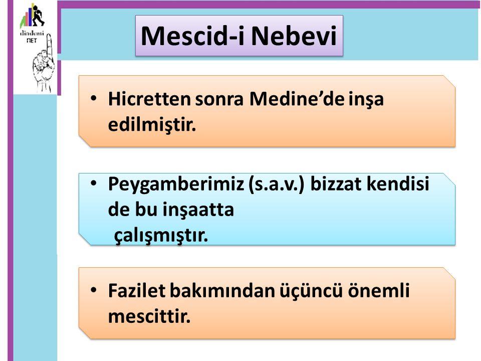 Mescid-i Nebevi Hicretten sonra Medine'de inşa edilmiştir.
