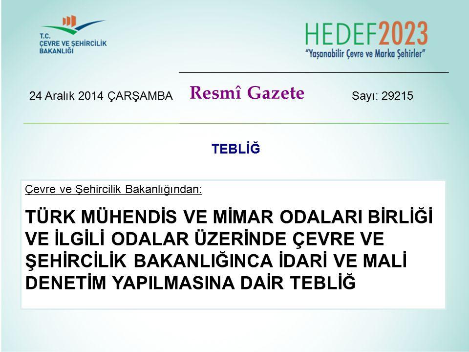 24 Aralık 2014 ÇARŞAMBA Resmî Gazete. Sayı: 29215. TEBLİĞ. Çevre ve Şehircilik Bakanlığından: