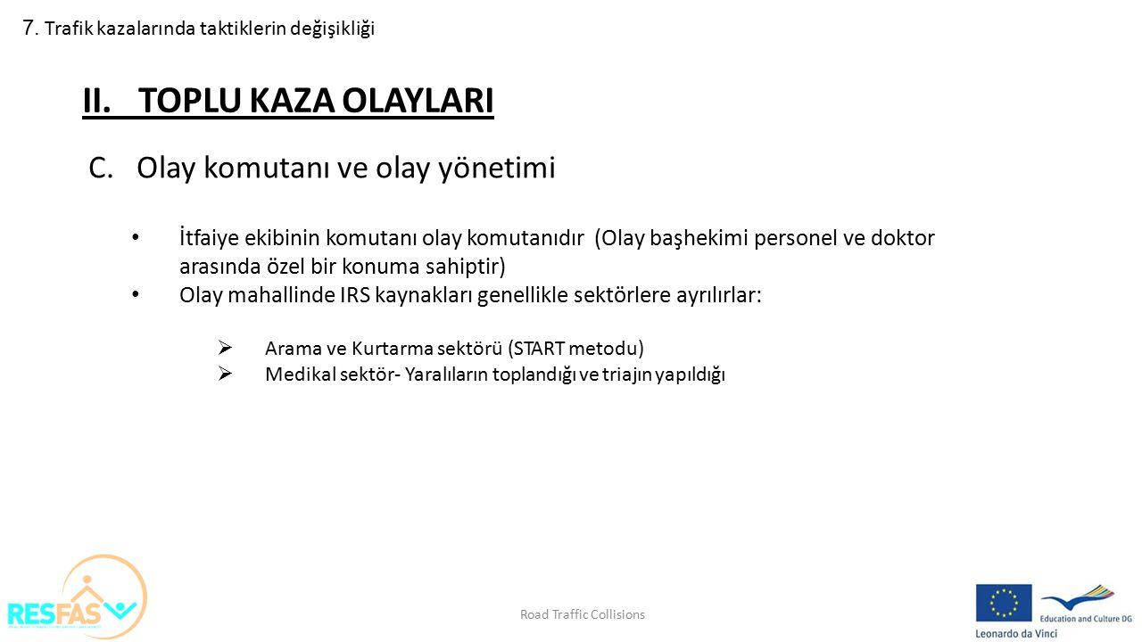 II. TOPLU KAZA OLAYLARI Olay komutanı ve olay yönetimi