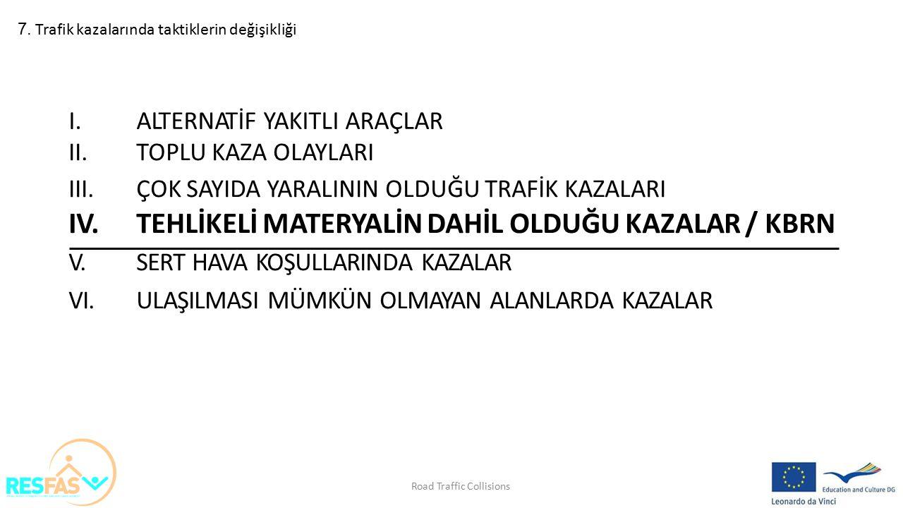 IV. TEHLİKELİ MATERYALİN DAHİL OLDUĞU KAZALAR / KBRN