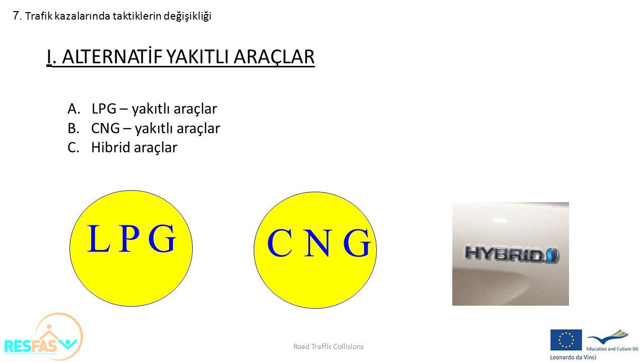 L P G C N G I. ALTERNATİF YAKITLI ARAÇLAR LPG – yakıtlı araçlar