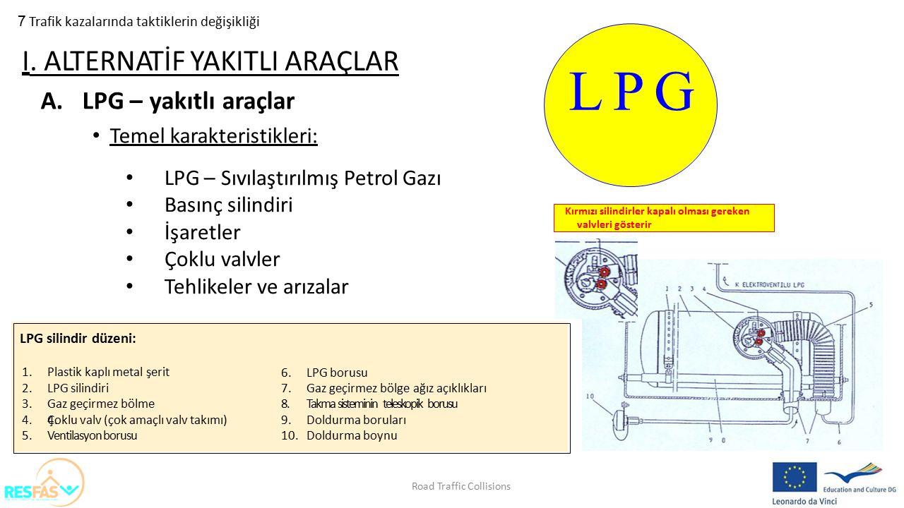 L P G I. ALTERNATİF YAKITLI ARAÇLAR LPG – yakıtlı araçlar