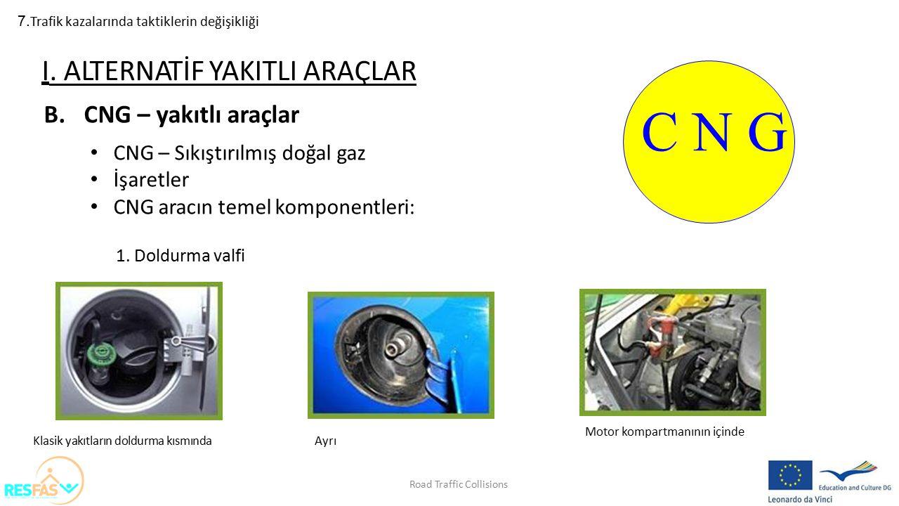 C N G I. ALTERNATİF YAKITLI ARAÇLAR CNG – yakıtlı araçlar