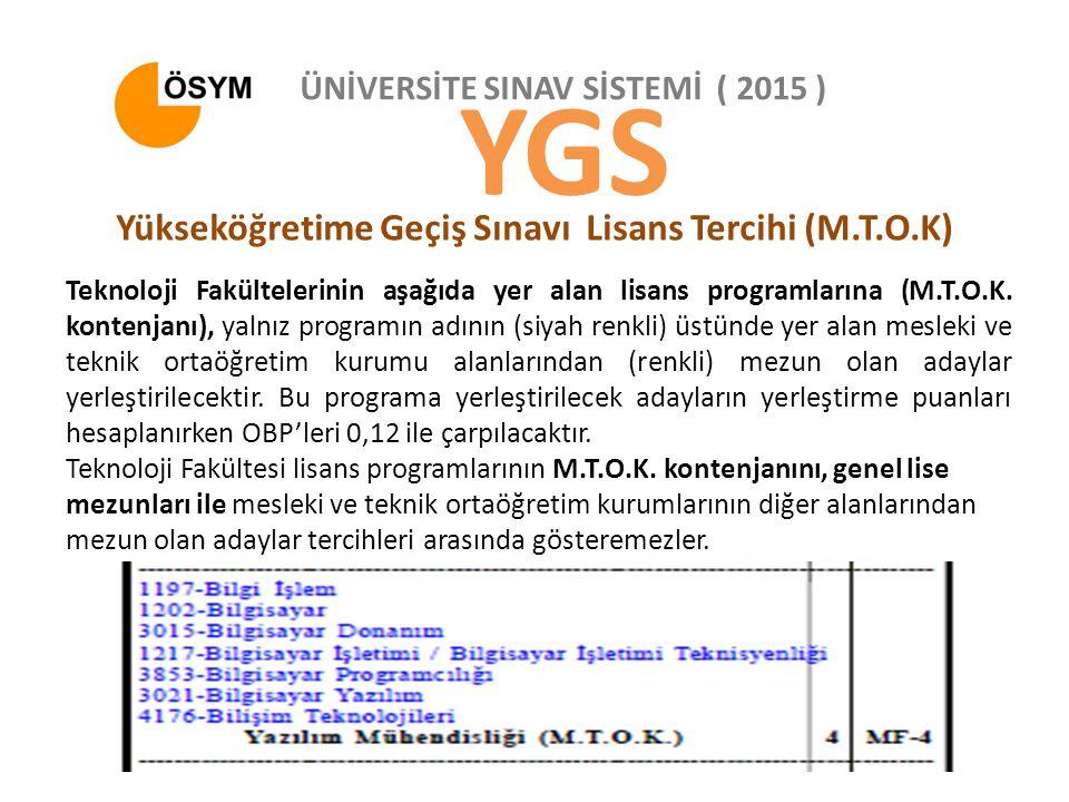 YGS Yükseköğretime Geçiş Sınavı Lisans Tercihi (M.T.O.K)