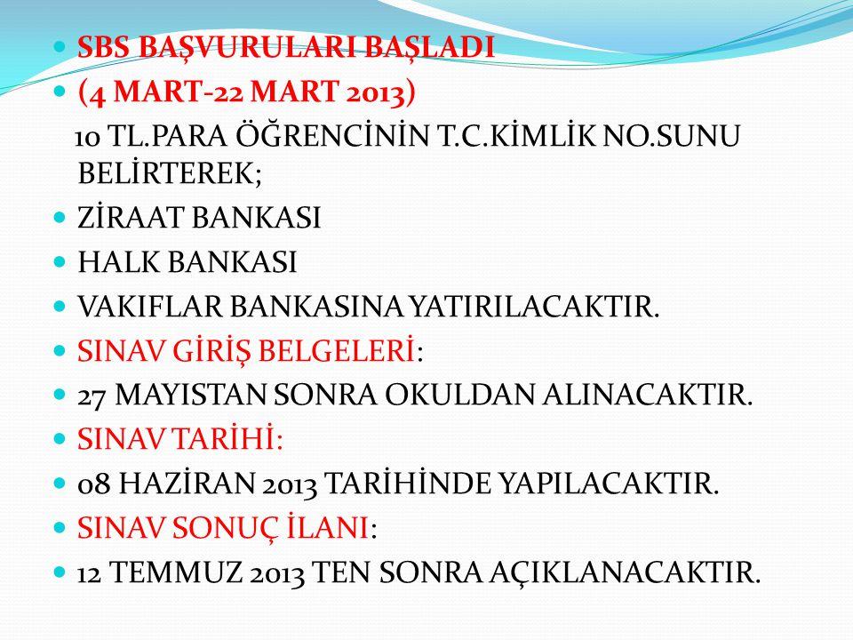 SBS BAŞVURULARI BAŞLADI