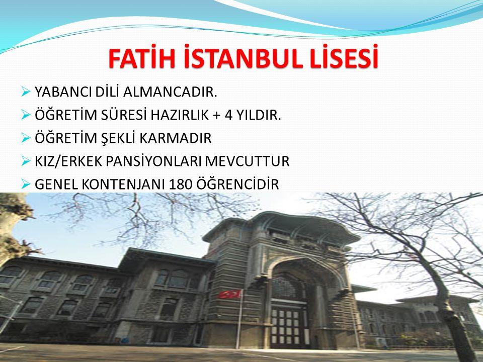 FATİH İSTANBUL LİSESİ YABANCI DİLİ ALMANCADIR.