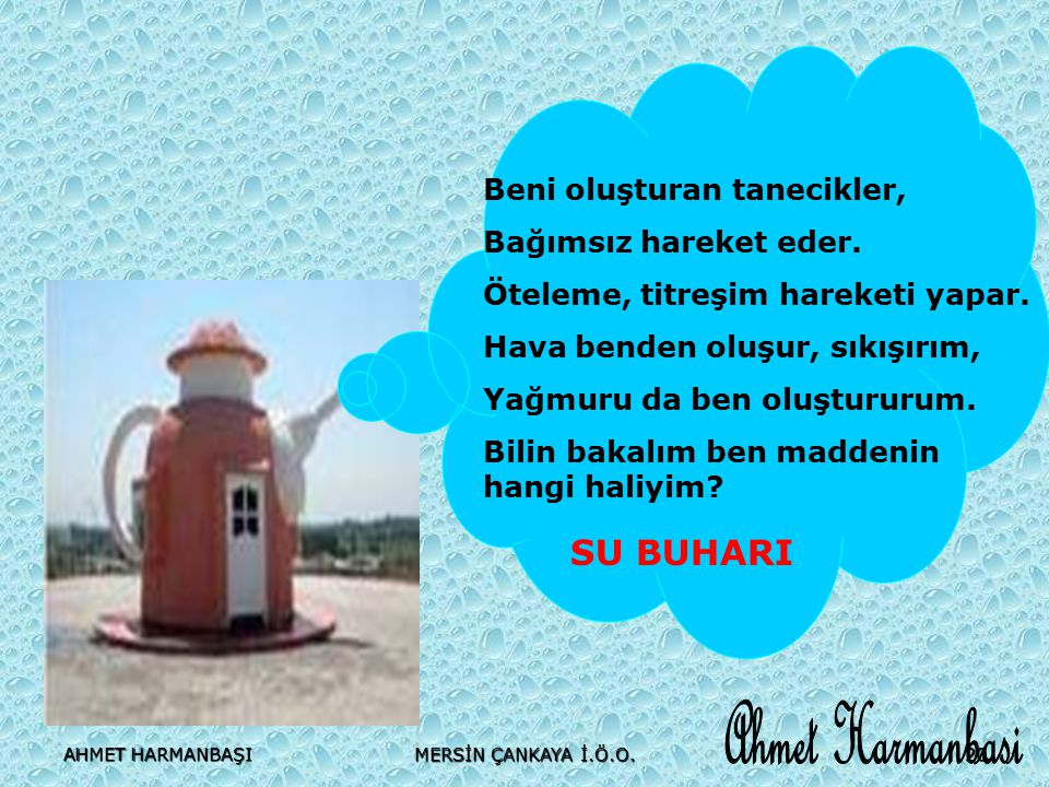 Ahmet Harmanbasi SU BUHARI Beni oluşturan tanecikler,