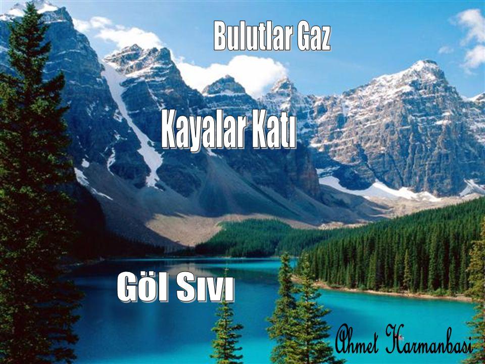 Bulutlar Gaz Kayalar Katı Göl Sıvı Ahmet Harmanbasi
