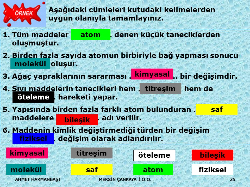 Aşağıdaki cümleleri kutudaki kelimelerden uygun olanıyla tamamlayınız.