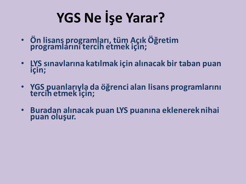 YGS Ne İşe Yarar Ön lisans programları, tüm Açık Öğretim programlarını tercih etmek için;