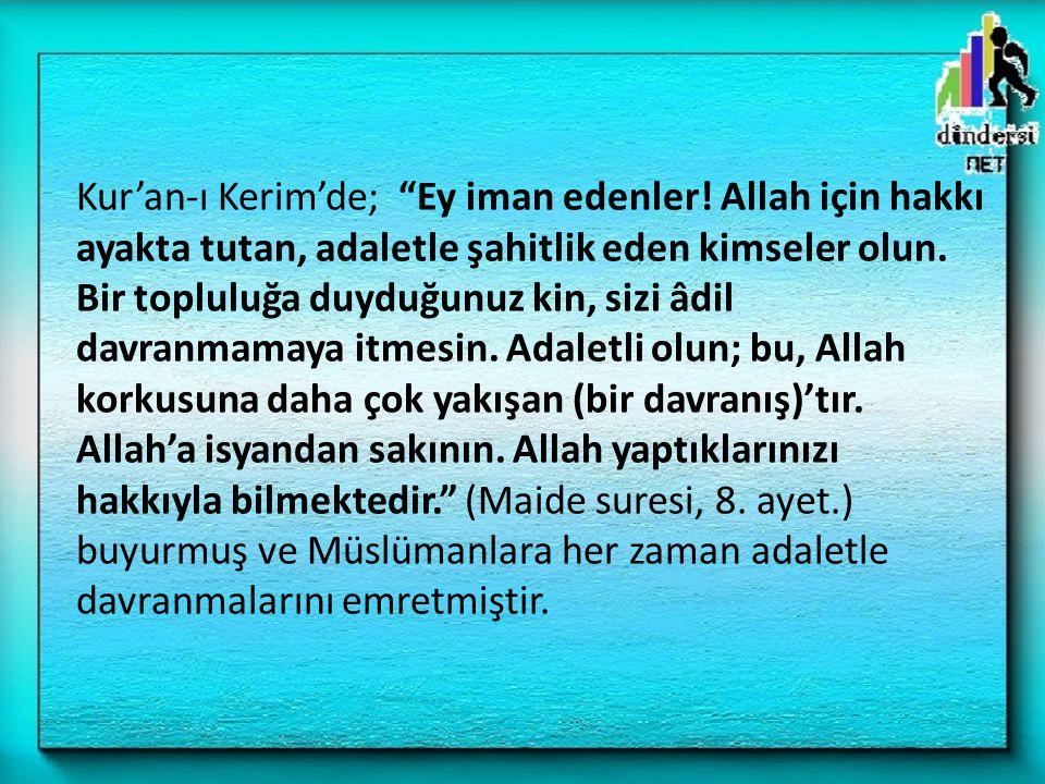 Kur'an-ı Kerim'de; Ey iman edenler