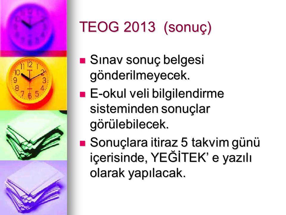 TEOG 2013 (sonuç) Sınav sonuç belgesi gönderilmeyecek.