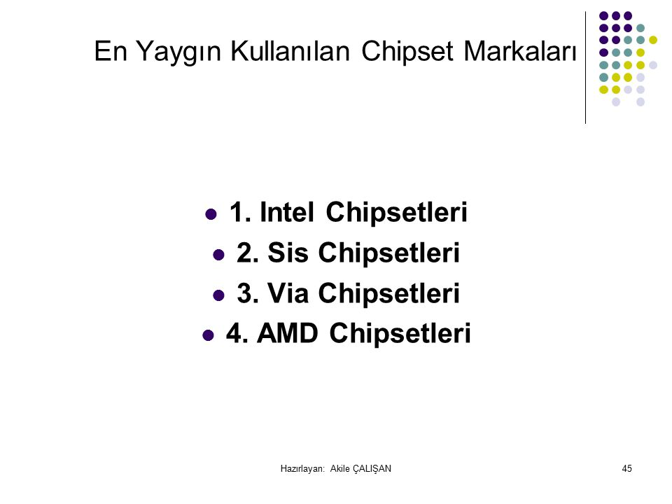 En Yaygın Kullanılan Chipset Markaları
