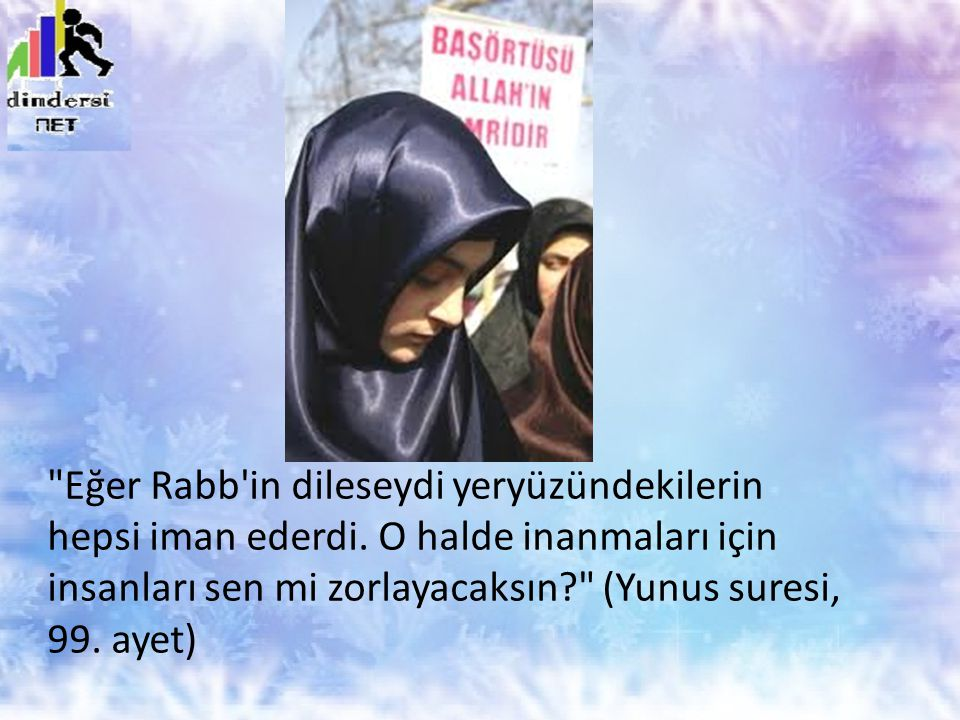 Eğer Rabb in dileseydi yeryüzündekilerin hepsi iman ederdi