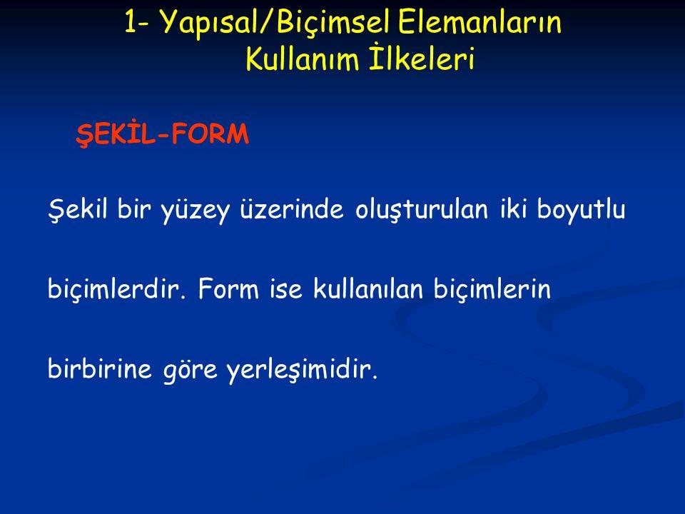 1- Yapısal/Biçimsel Elemanların Kullanım İlkeleri