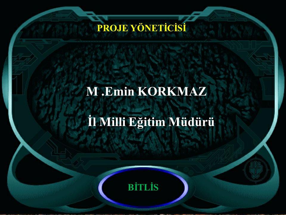 M .Emin KORKMAZ İl Milli Eğitim Müdürü