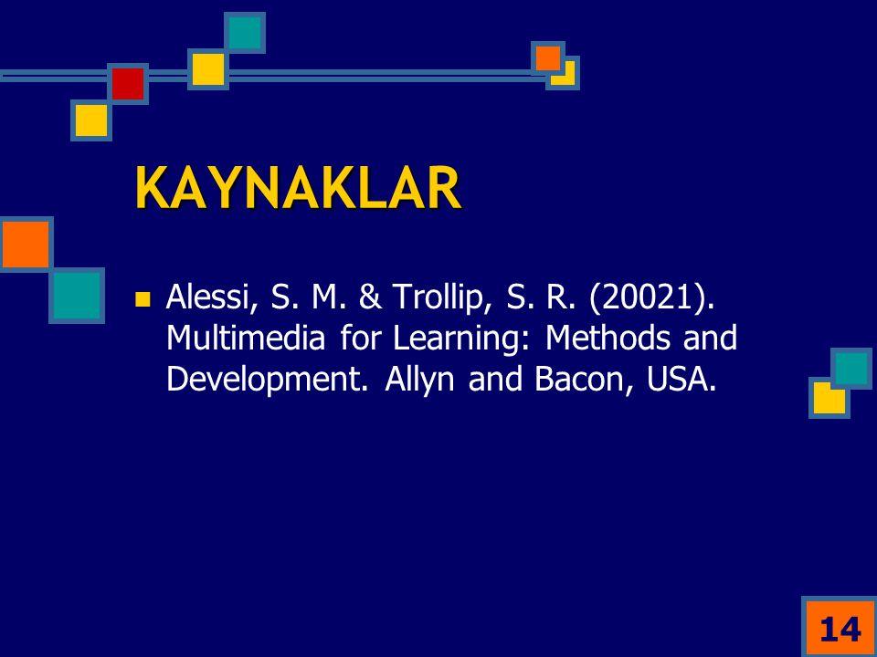 KAYNAKLAR Alessi, S. M. & Trollip, S. R. (20021).