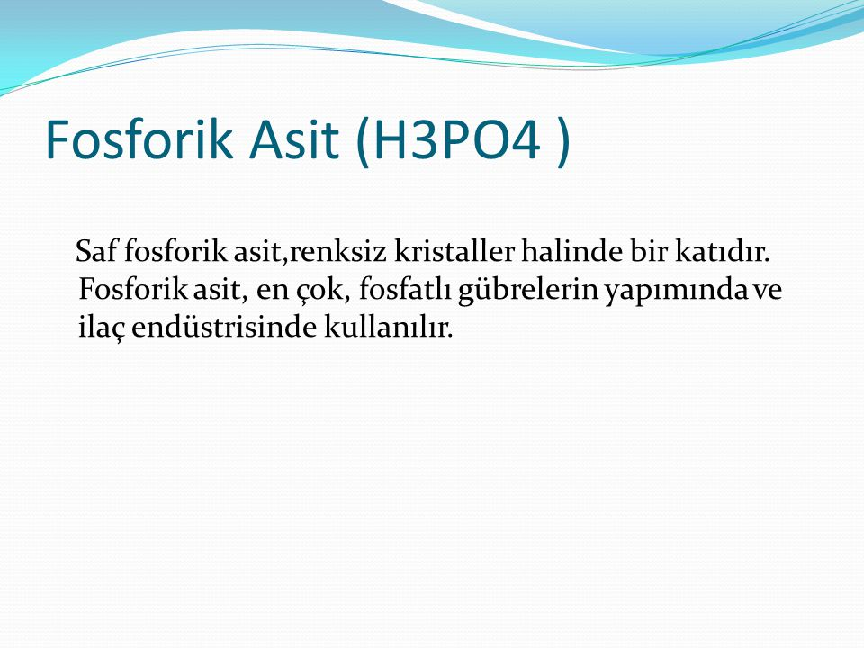 Fosforik Asit (H3PO4 )