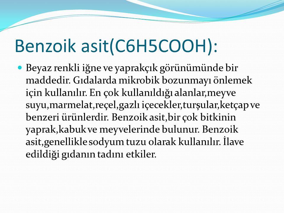 Benzoik asit(C6H5COOH):