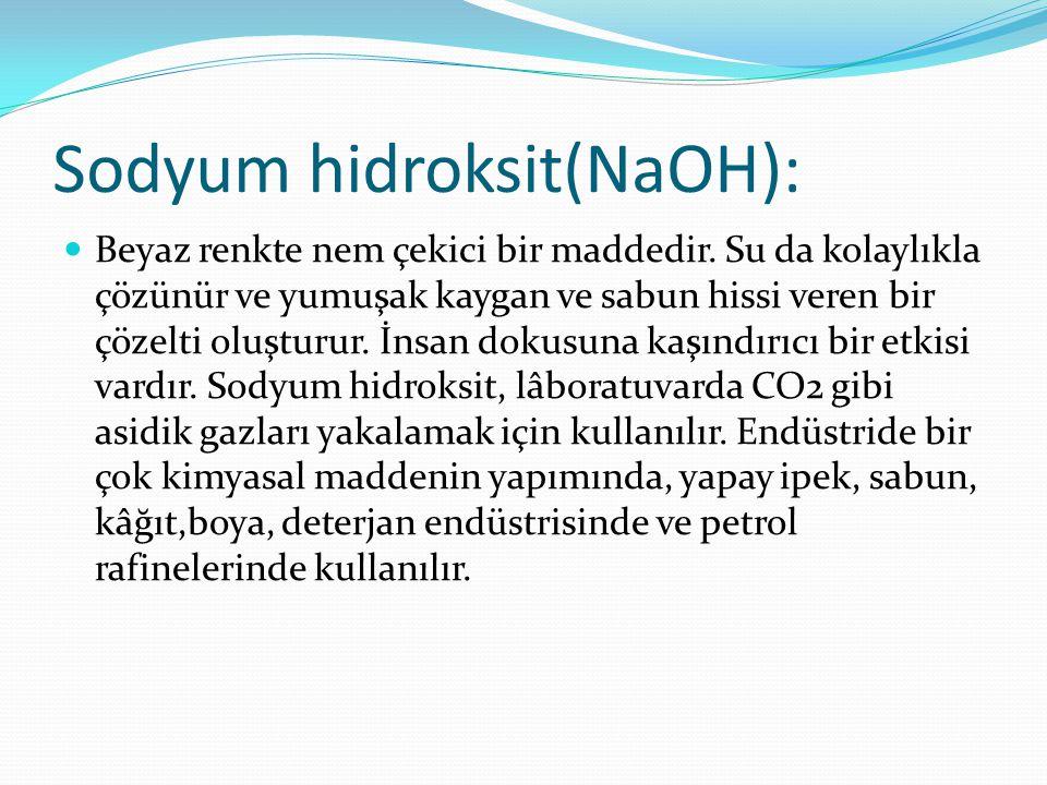 Sodyum hidroksit(NaOH):