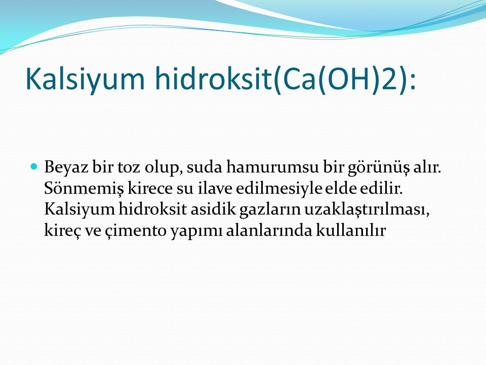Kalsiyum hidroksit(Ca(OH)2):