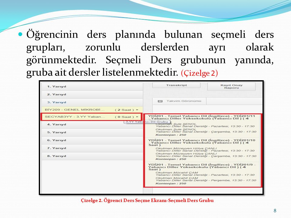 Çizelge 2. Öğrenci Ders Seçme Ekranı-Seçmeli Ders Grubu