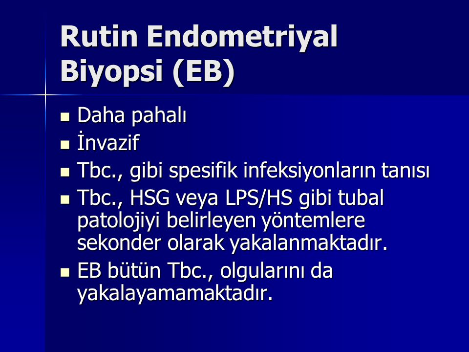 Rutin Endometriyal Biyopsi (EB)