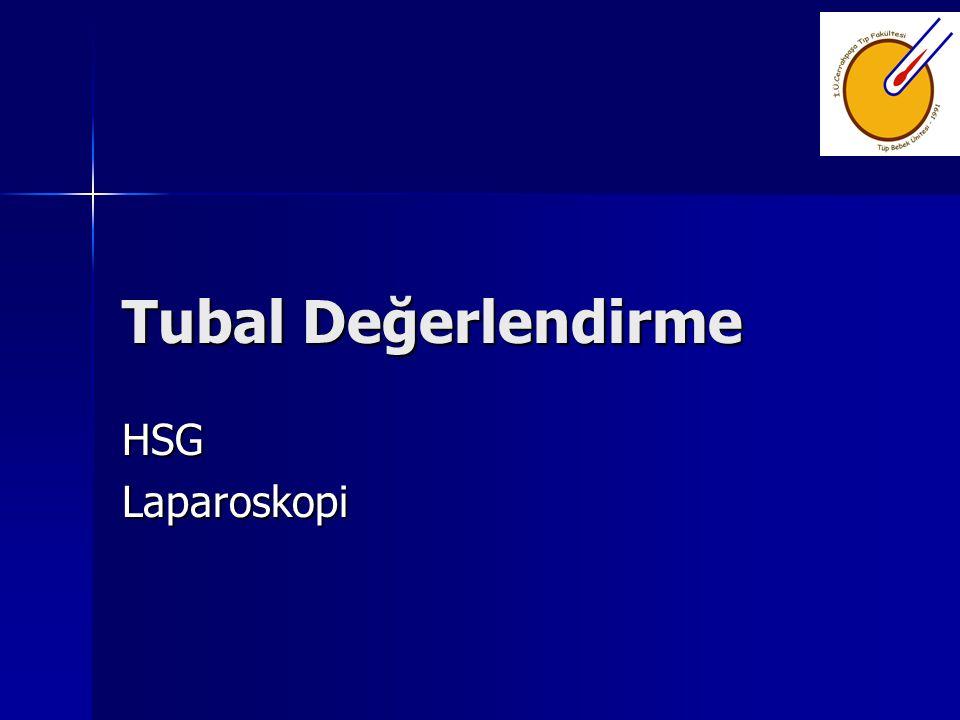 Tubal Değerlendirme HSG Laparoskopi