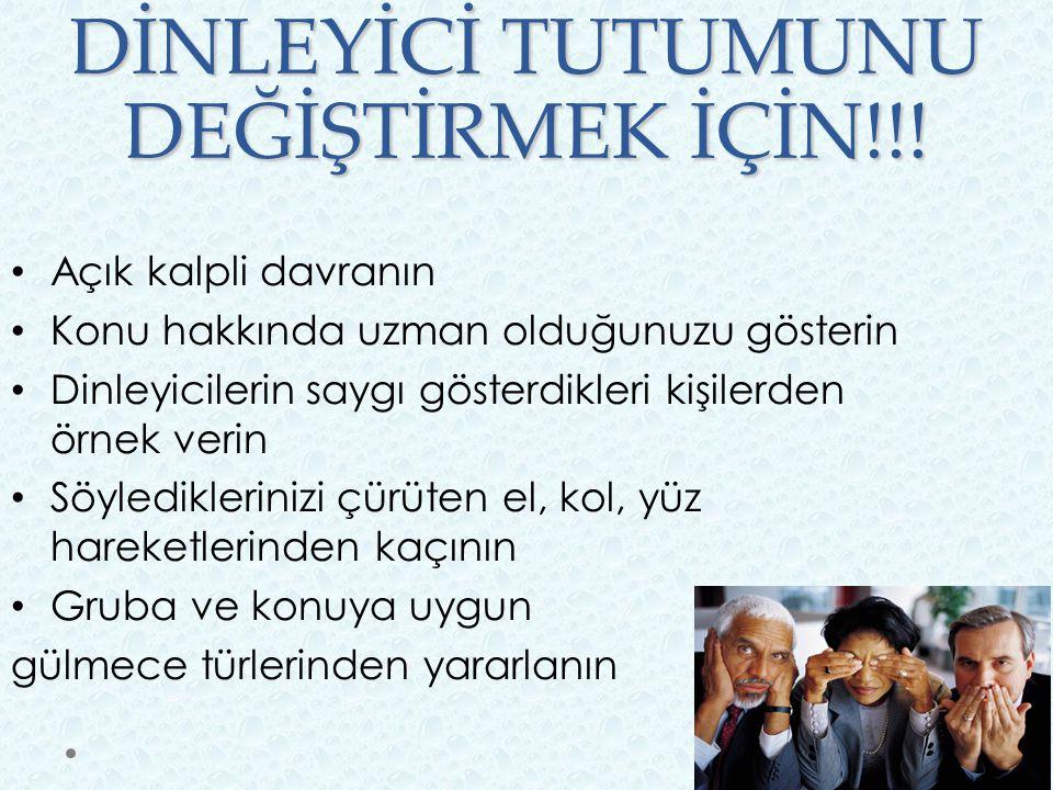 DİNLEYİCİ TUTUMUNU DEĞİŞTİRMEK İÇİN!!!