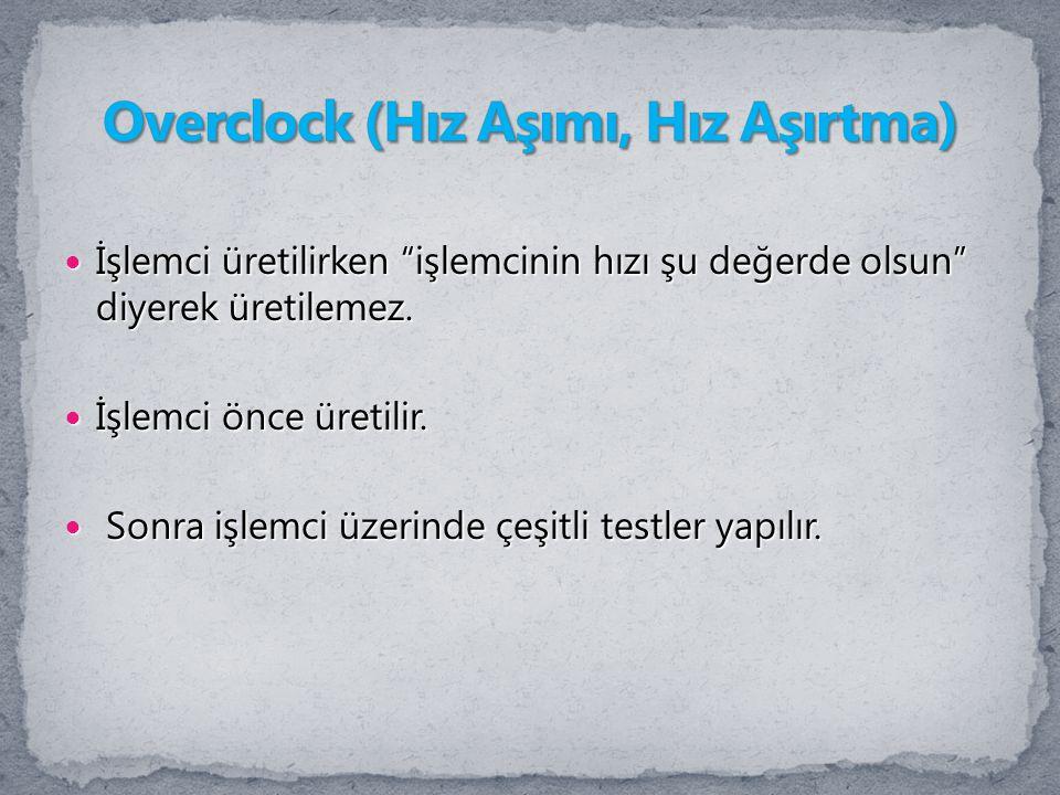 Overclock (Hız Aşımı, Hız Aşırtma)